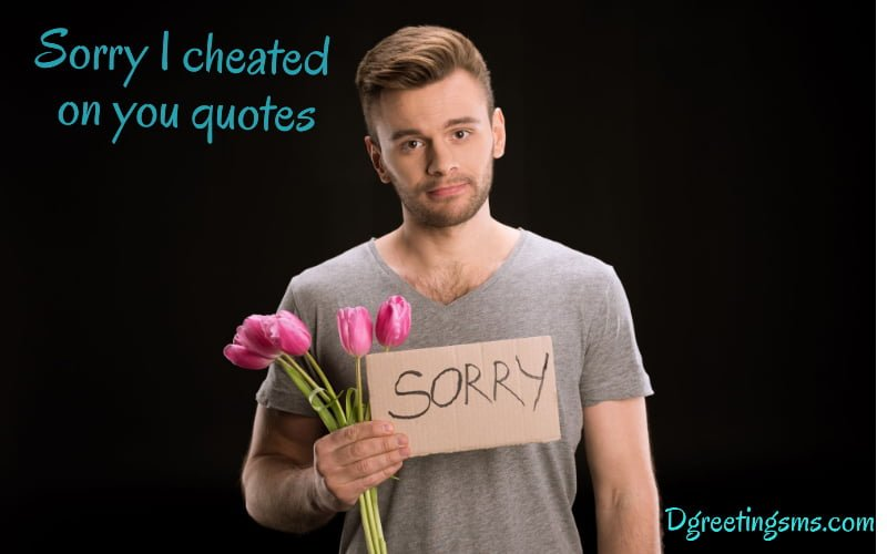 On sorry quotes you cheated i 15 Surviving